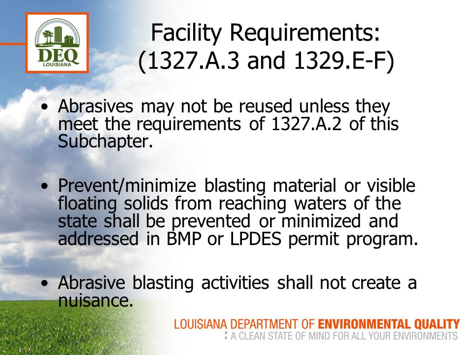 Facility Requirements: (1327.A.3 and 1329.E-F) Abrasives may not be reused unless they meet the requirements of 1327.A.2 of this Subchapter.