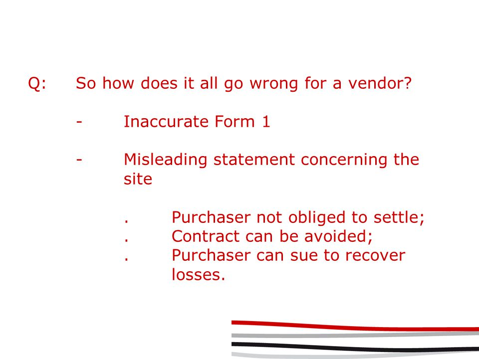 Q:So how does it all go wrong for a vendor.