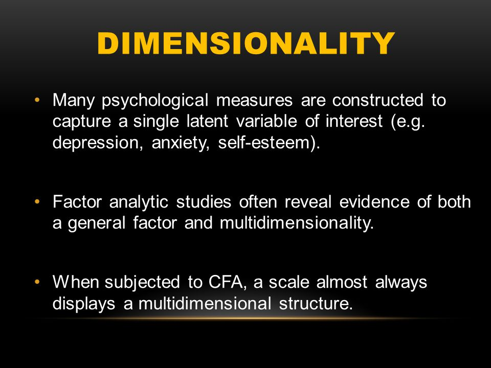 CONCLUSION Many psychological scales are constructed to measure a single latent variable of interest (e.g.