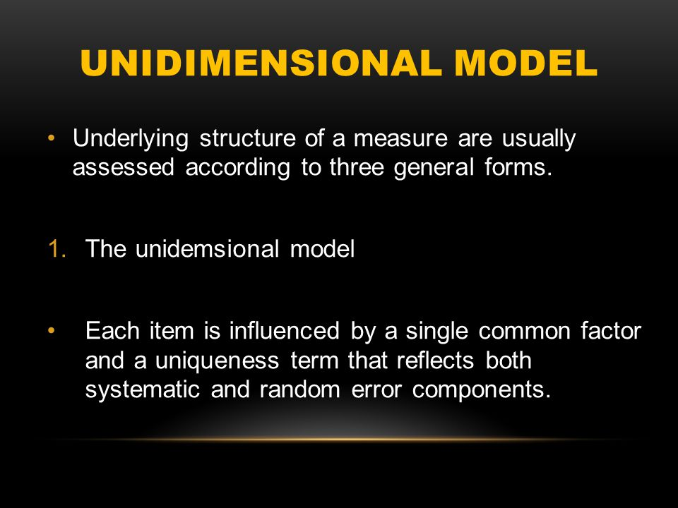 UNIDIMENSIONAL MODEL
