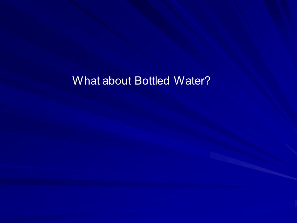 What about Bottled Water