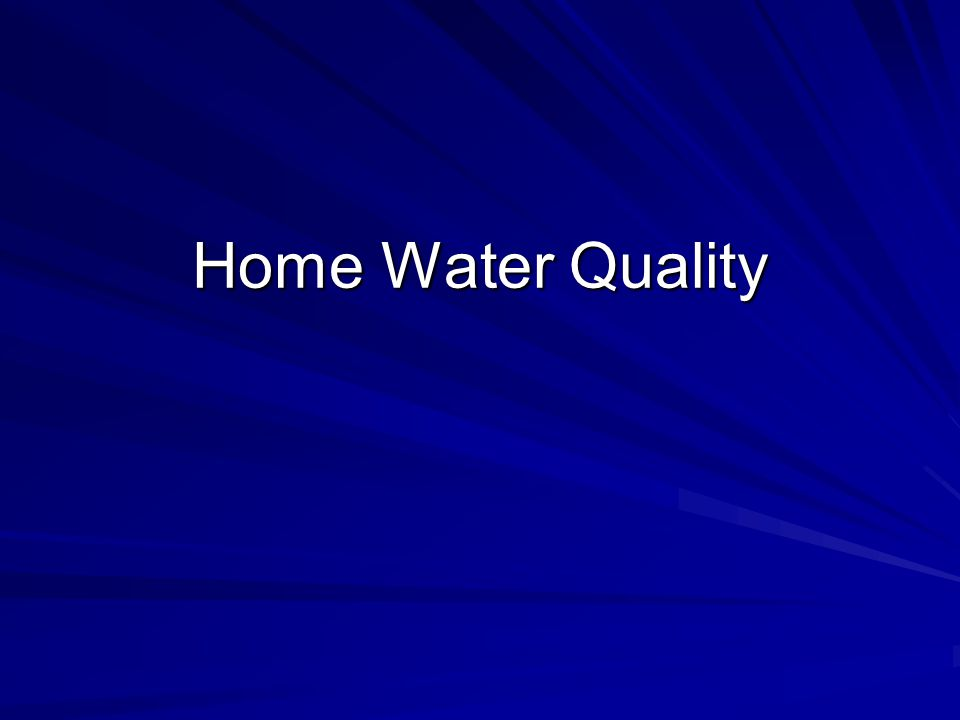Home Water Quality