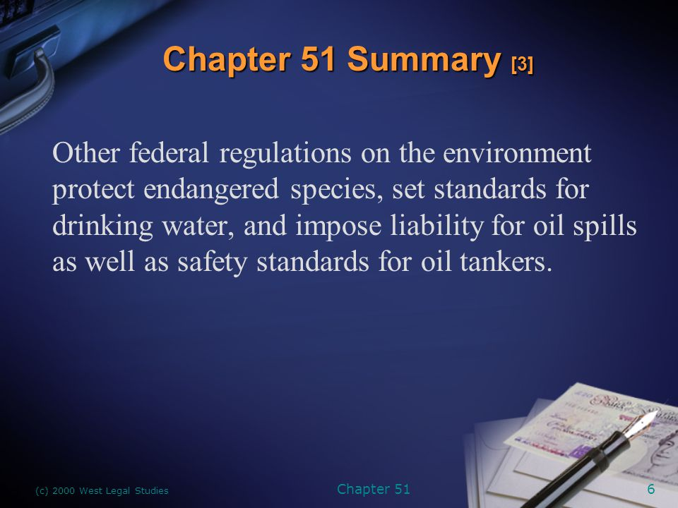 (c) 2000 West Legal Studies Chapter 517 Environmental laws are primarily enforced at the federal level by the Environmental Protection Agency (EPA), but other federal agencies as well as state agencies work together to enforce the environmental laws, using criminal and civil penalties and injunctions to halt pollution.