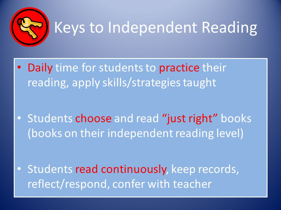 """Keys to Independent Reading Daily time for students to practice their reading, apply skills/strategies taught Students choose and read """"just right"""" bo"""