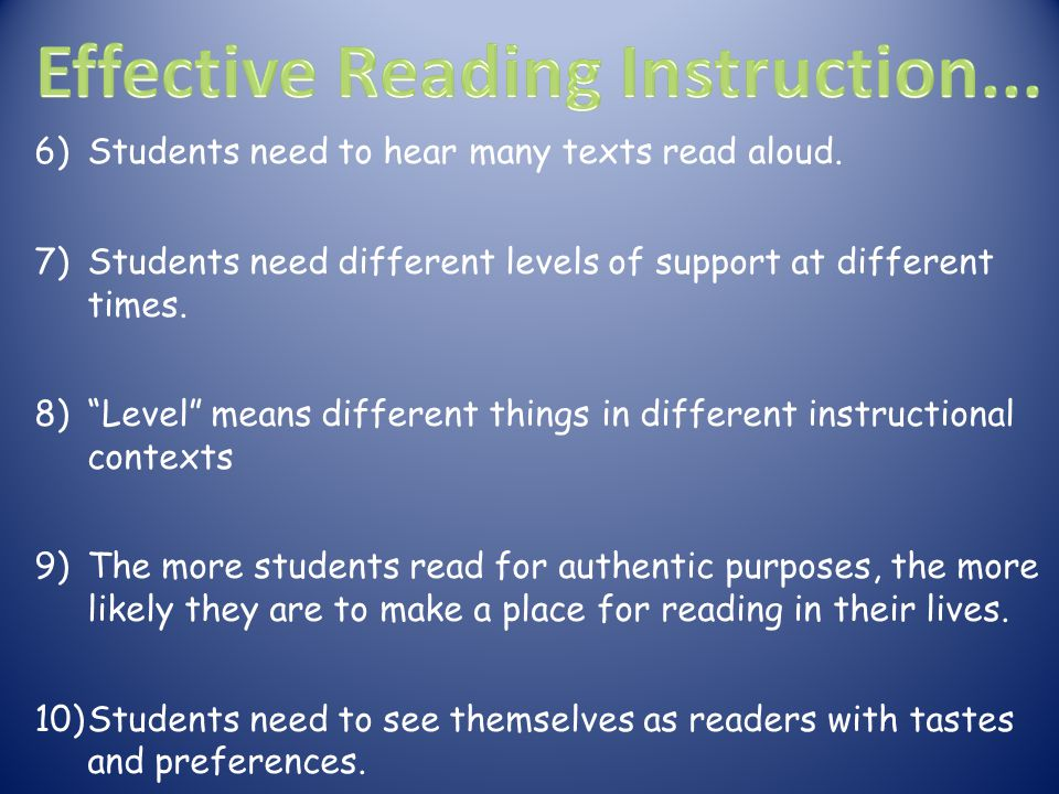 """6) Students need to hear many texts read aloud. 7) Students need different levels of support at different times. 8) """"Level"""" means different things in"""