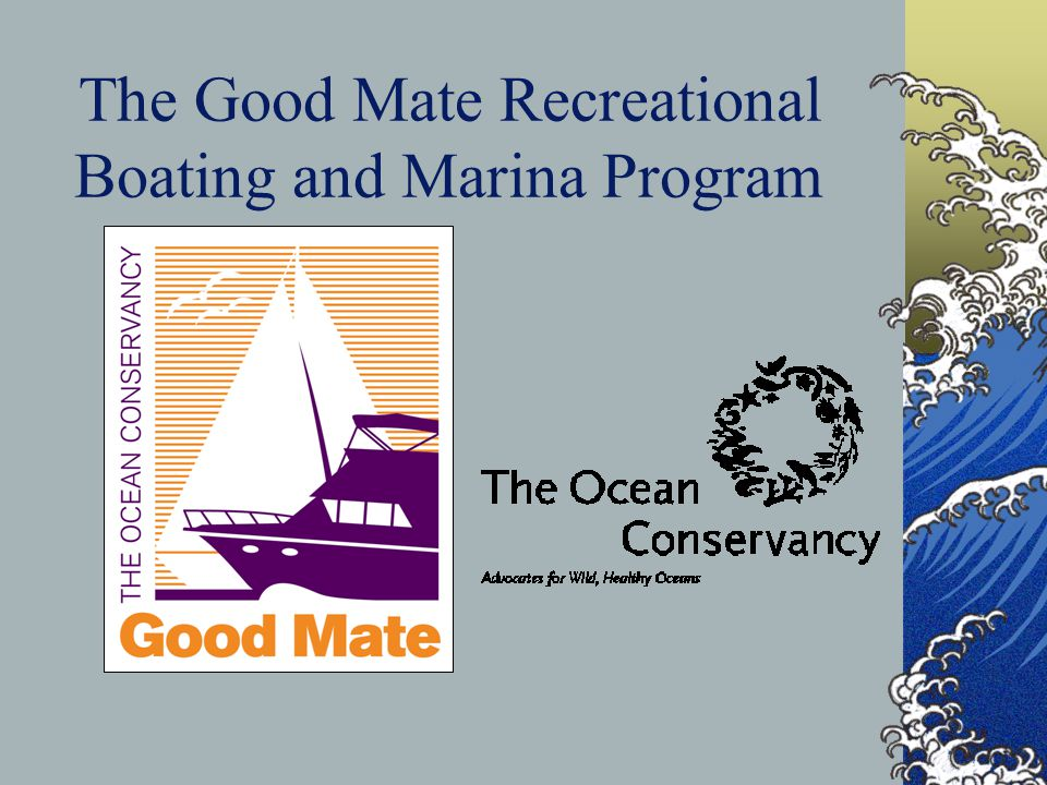 The Good Mate Recreational Boating and Marina Program