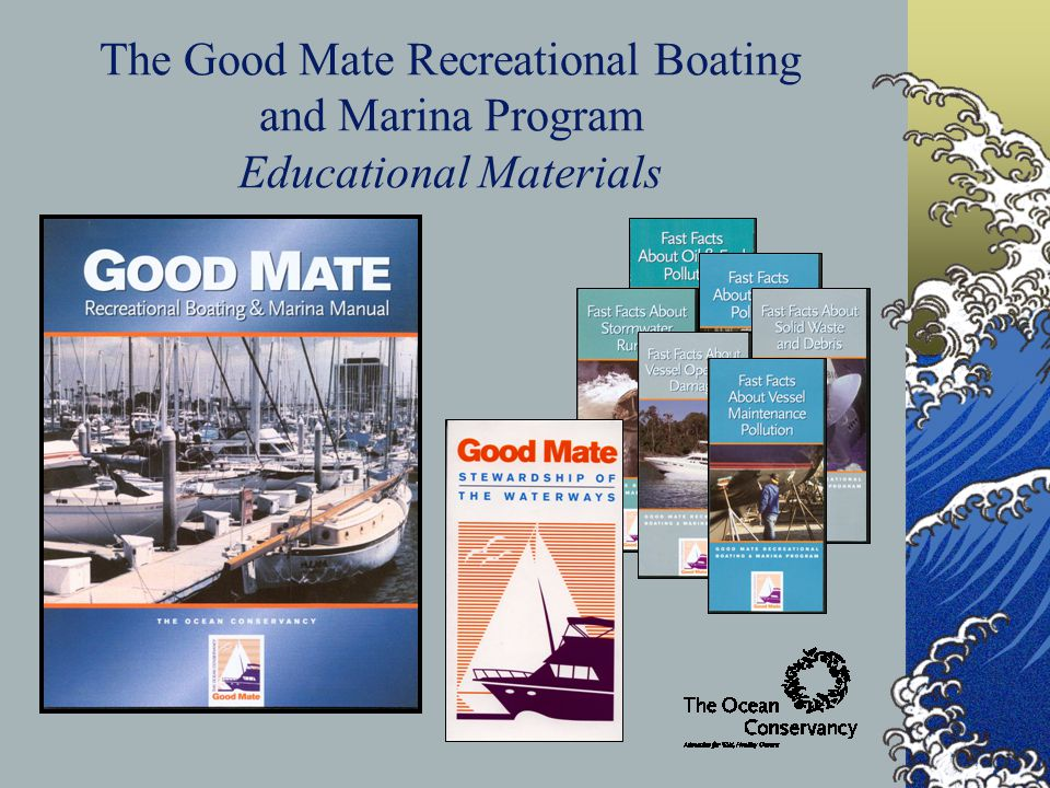 The Good Mate Recreational Boating and Marina Program Educational Materials