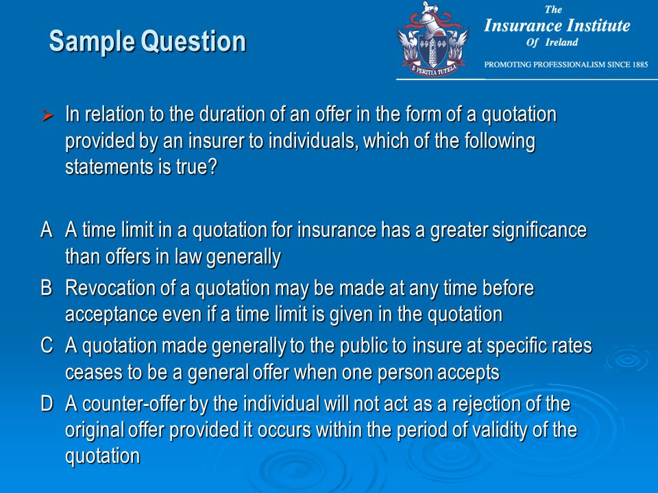 In relation to the duration of an offer in the form of a quotation provided by an insurer to individuals, which of the following statements is true?