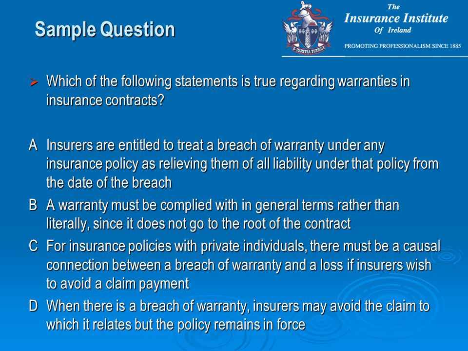  Which of the following statements is true regarding warranties in insurance contracts.