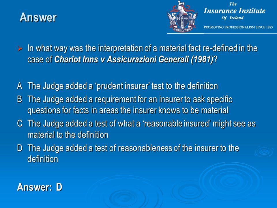  In what way was the interpretation of a material fact re-defined in the case of Chariot Inns v Assicurazioni Generali (1981) ? AThe Judge added a 'p