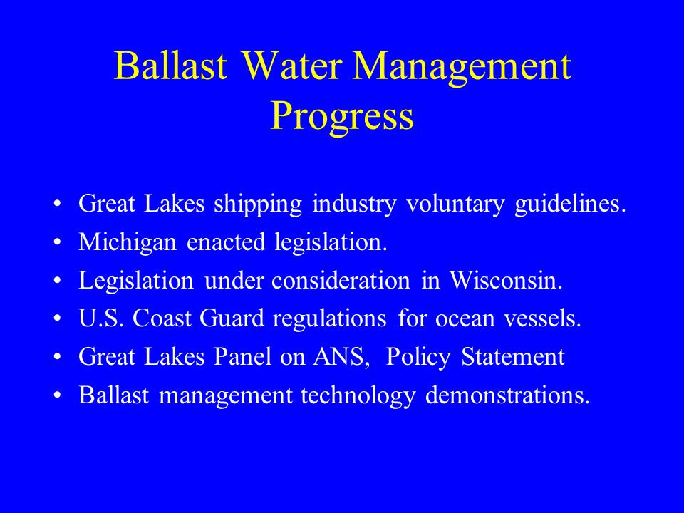 Ballast Water Management Progress Great Lakes shipping industry voluntary guidelines.