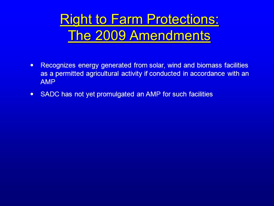 Activities Not Protected  Landscaping business and activities  Processing agricultural products not grown on the farm  Example: processing firewood from trees grown on someone else's property  Agricultural labor housing  In re Wilkin, 2006 WL 3018047 (App.Div.