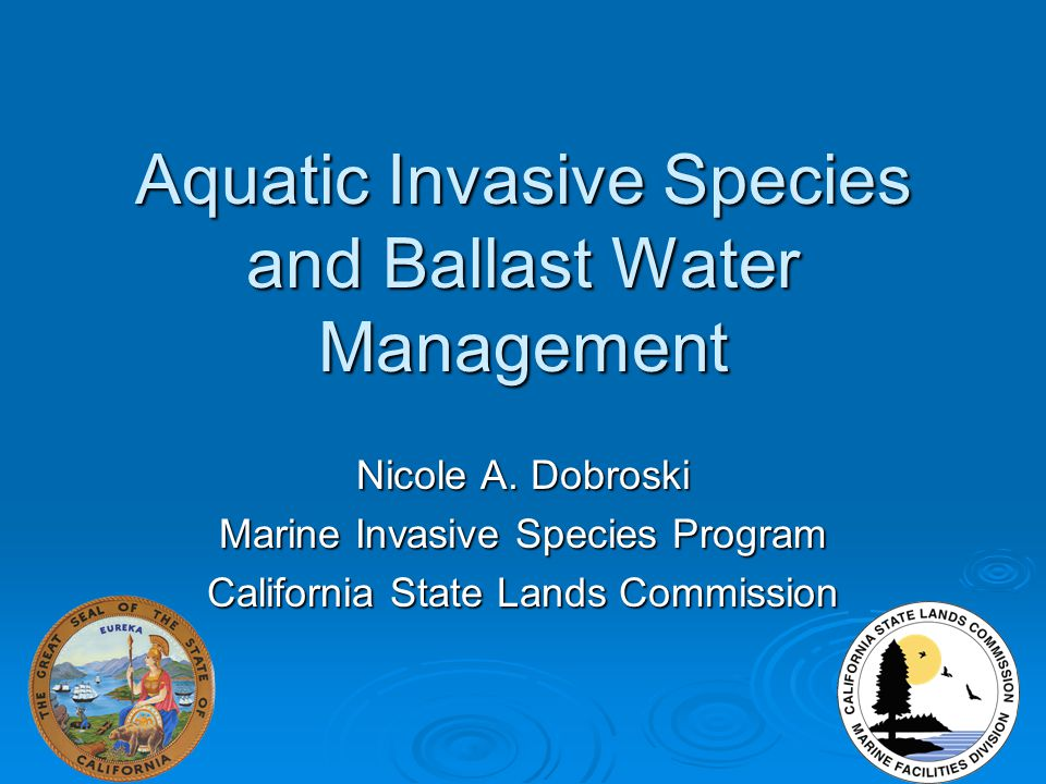 Aquatic Invasive Species and Ballast Water Management Nicole A.