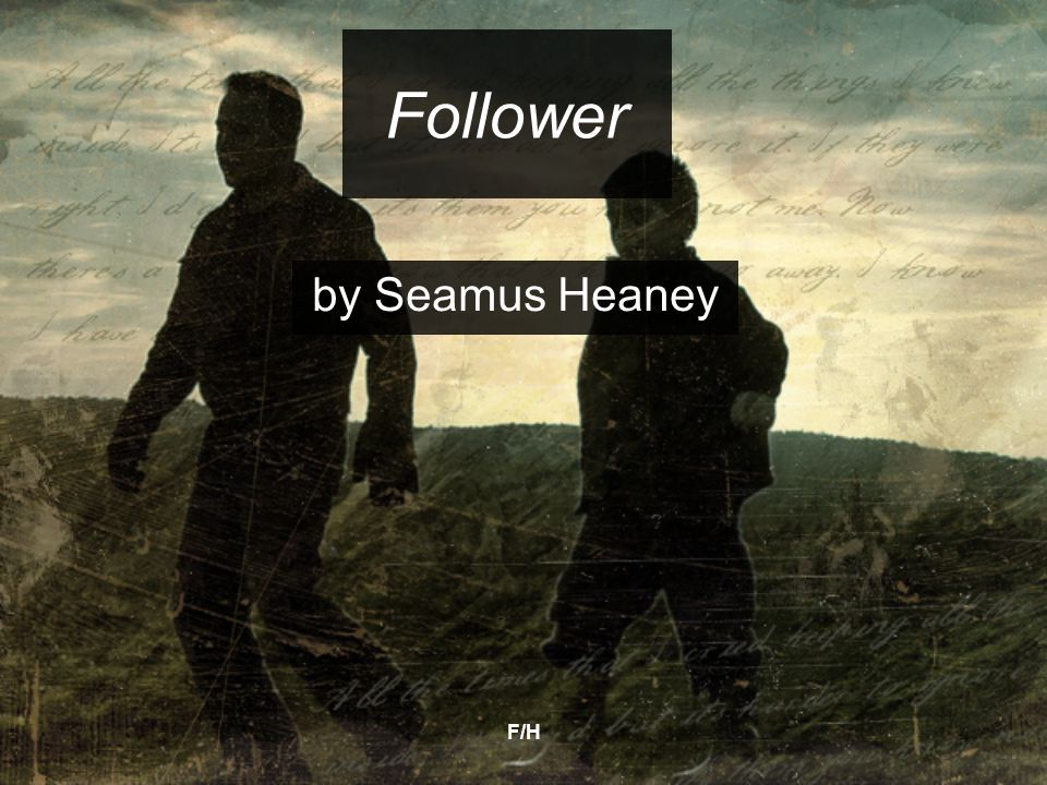 F/H Follower by Seamus Heaney