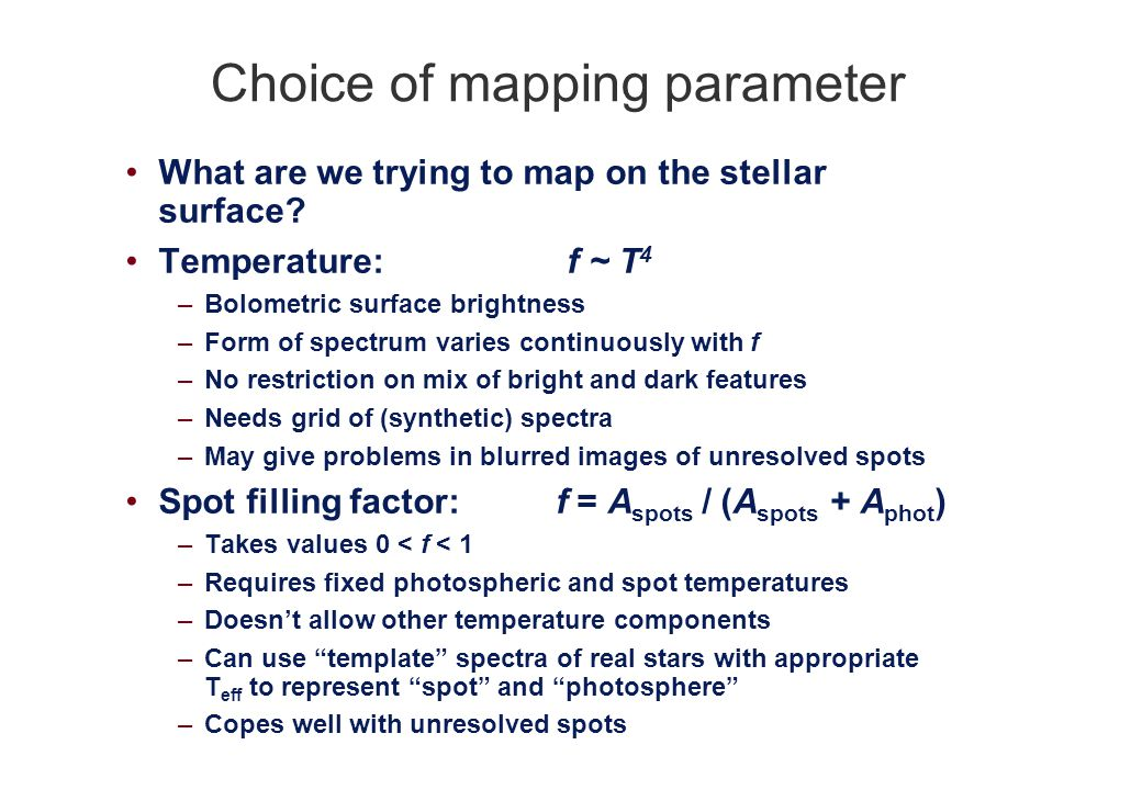 Choice of mapping parameter What are we trying to map on the stellar surface.