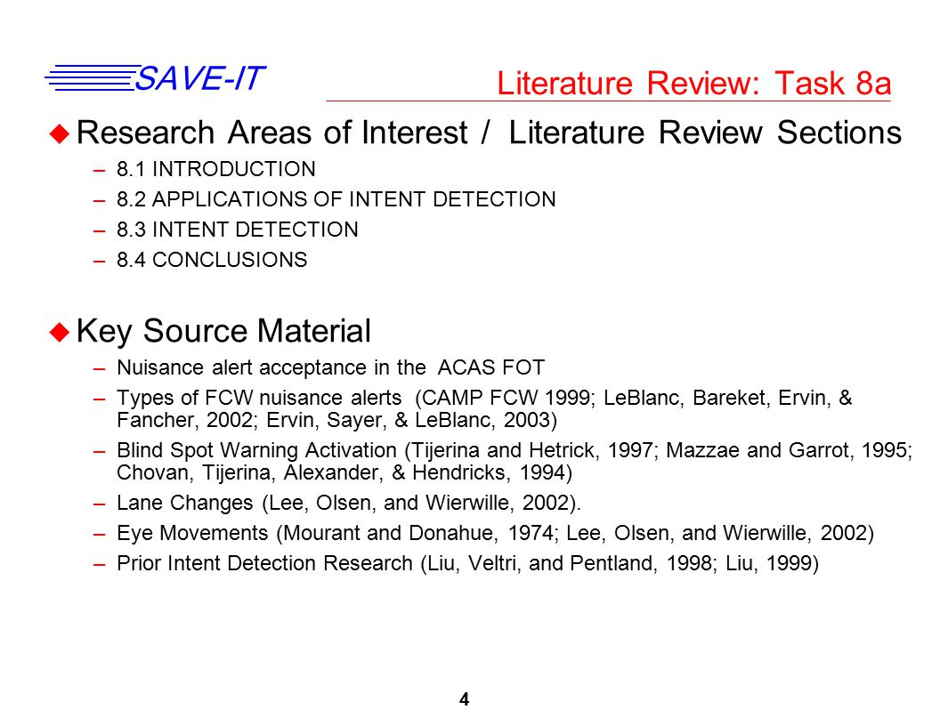 4 SAVE-IT Literature Review: Task 8a u Research Areas of Interest / Literature Review Sections –8.1 INTRODUCTION –8.2 APPLICATIONS OF INTENT DETECTION