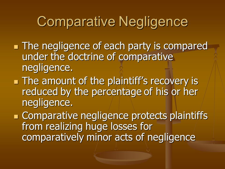 Comparative Negligence The negligence of each party is compared under the doctrine of comparative negligence.