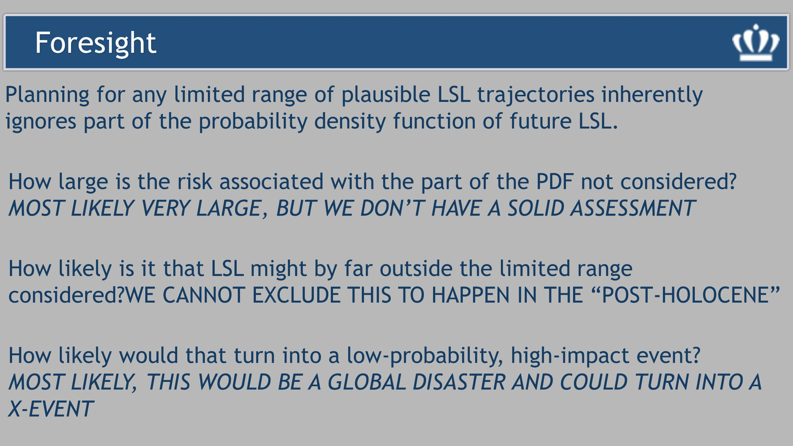 Planning for any limited range of plausible LSL trajectories inherently ignores part of the probability density function of future LSL.