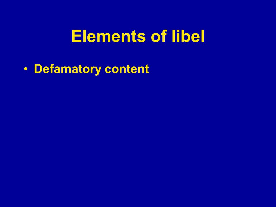 Elements of libel Defamatory content