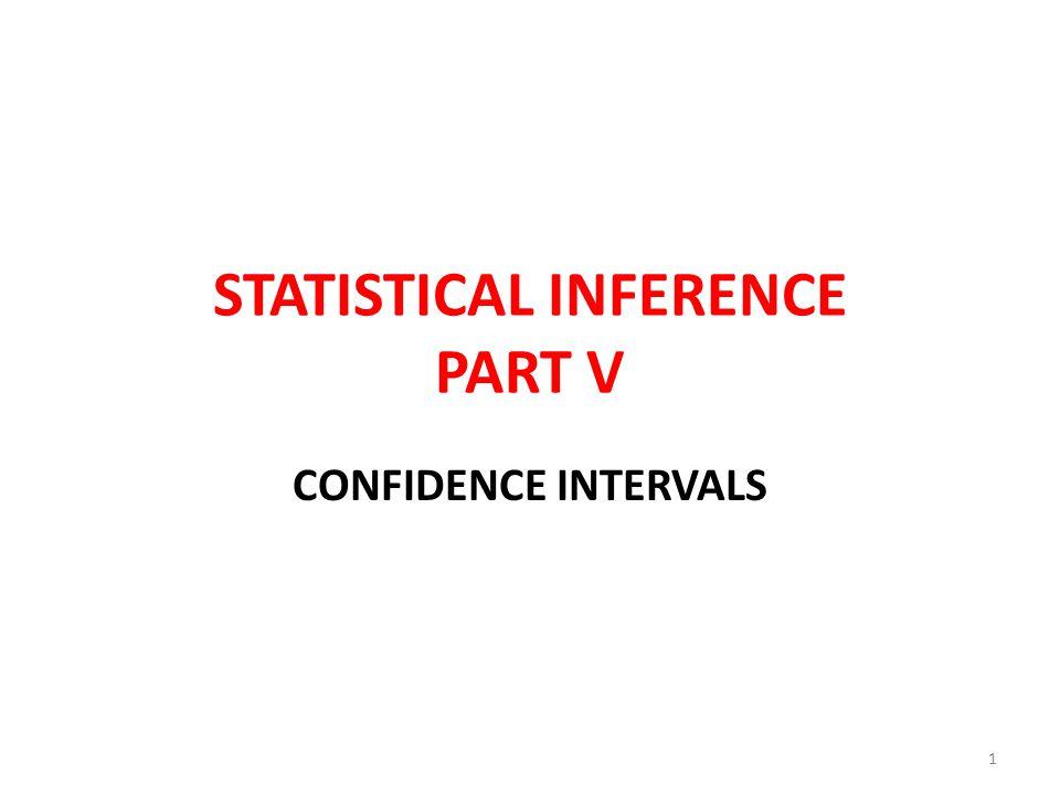 STATISTICAL INFERENCE PART V CONFIDENCE INTERVALS 1