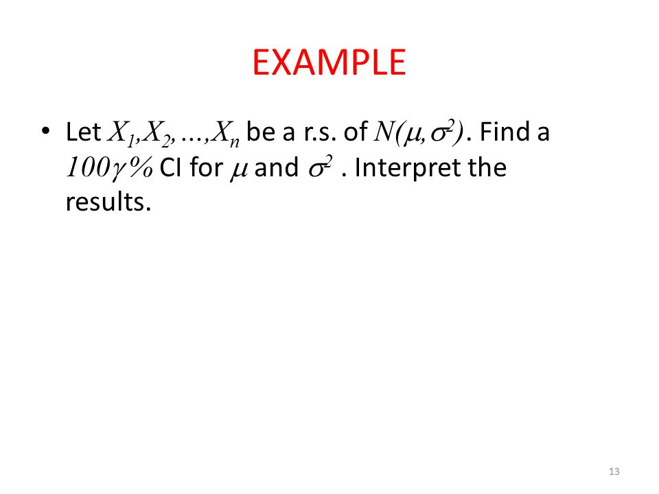 14 APPROXIMATE CI USING CLT Let X 1,X 2,…,X n be a r.s.