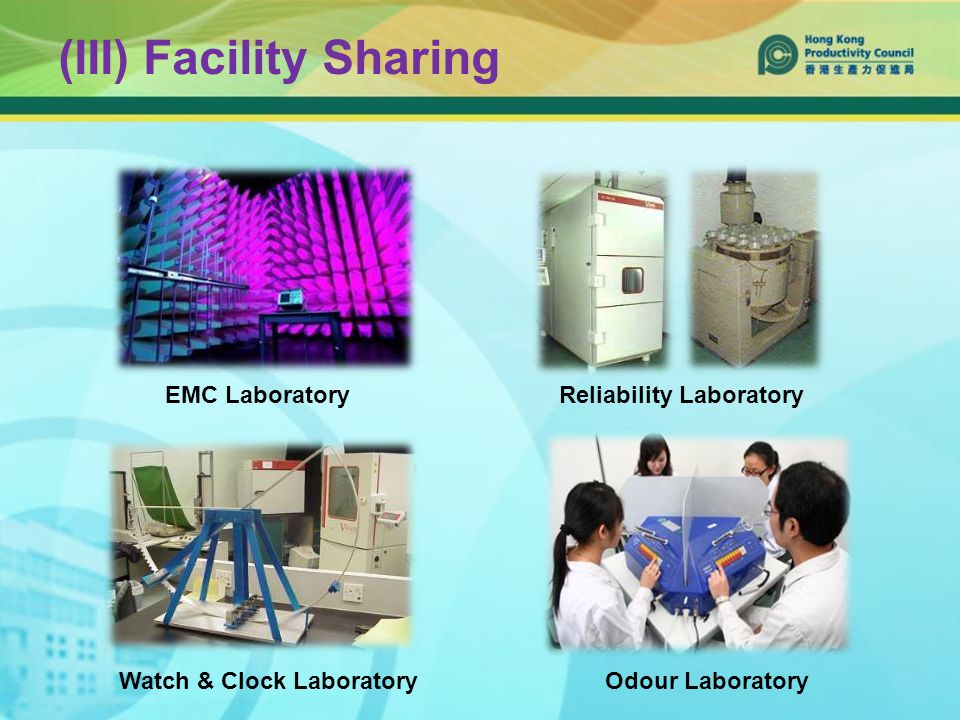 (III) Facility Sharing EMC Laboratory Watch & Clock LaboratoryOdour Laboratory Reliability Laboratory