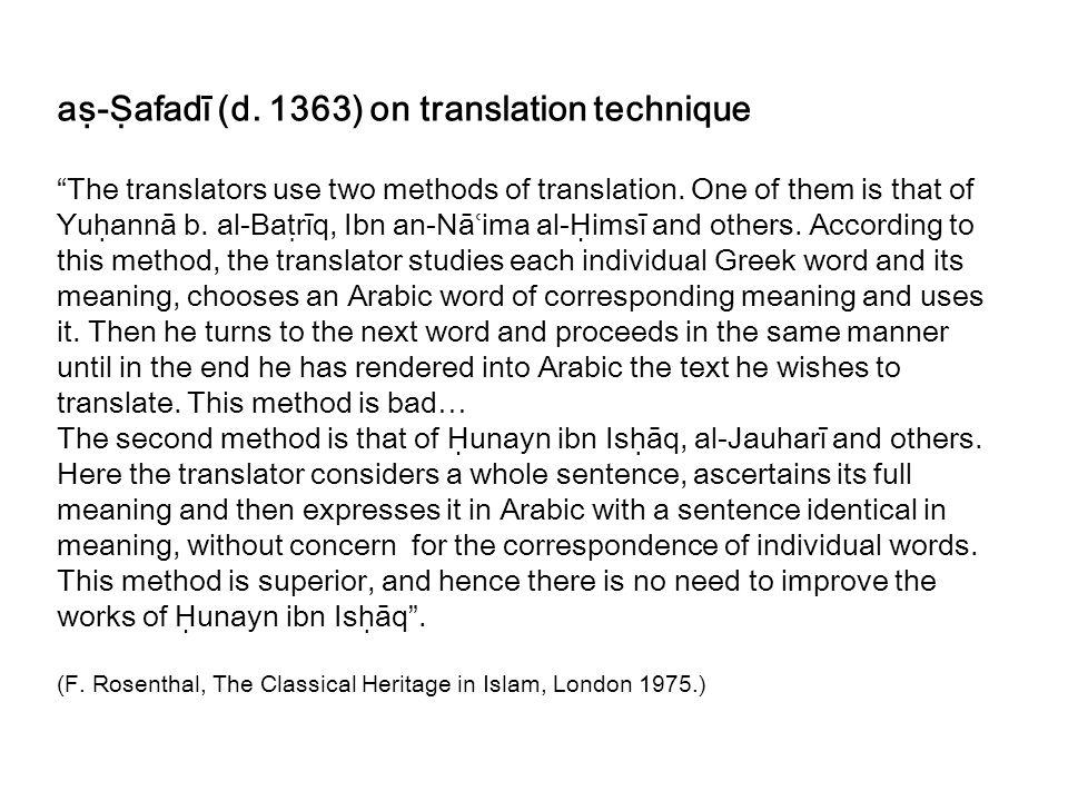 aṣ-Ṣafadī (d. 1363) on translation technique The translators use two methods of translation.