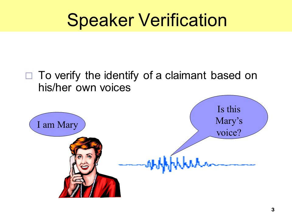 4 Feature Extraction John's Model Impostor Model Score Normalization and Decision Making + _ Decision Threshold Accept/Reject John's Voiceprint Impostors Voiceprints I'm John Scores Verification Process