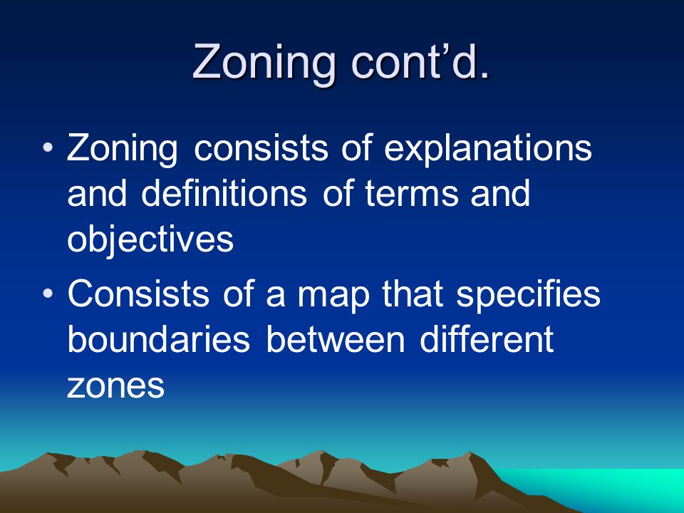 Zoning Terminology Setback – a determined distance from another building, road, or property boundary Dwelling – any building or structure used to occupy residents