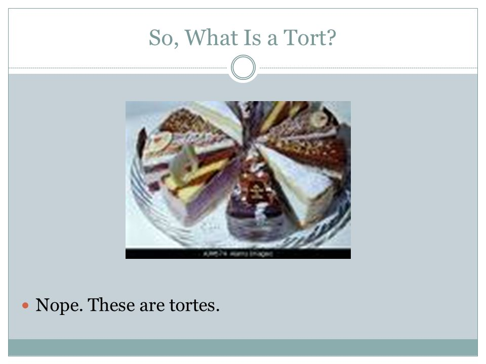 Negligent Torts: Elements There are four basic elements of a tort: 1) Duty 2) Breach 3) Causation 4) Damages