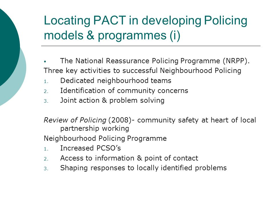 Locating PACT in developing Policing models & programmes (i) The National Reassurance Policing Programme (NRPP).