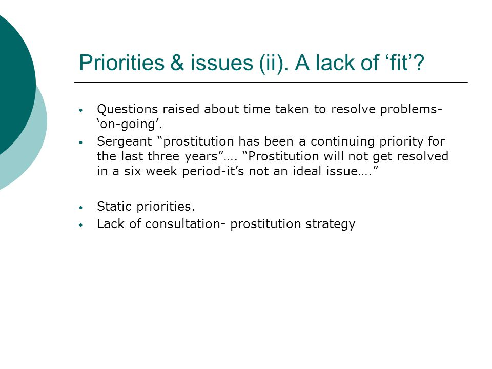 """Priorities & issues (ii). A lack of 'fit'? Questions raised about time taken to resolve problems- 'on-going'. Sergeant """"prostitution has been a contin"""