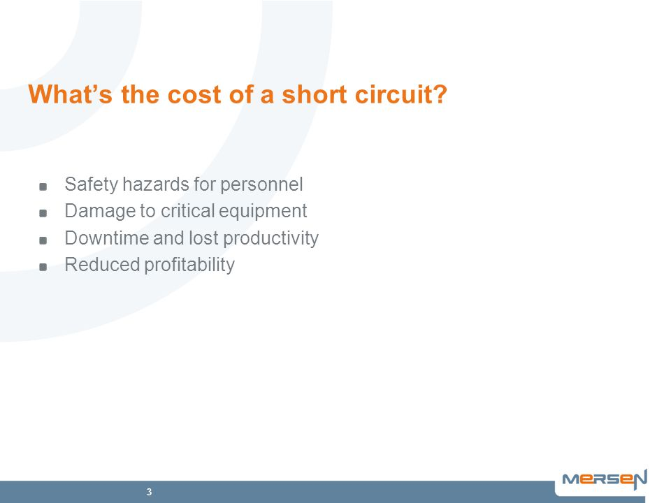 3 What's the cost of a short circuit.