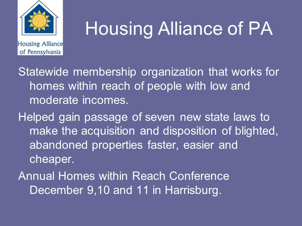 Housing Alliance of Pennsylvania The Blighted and Abandoned Properties Conservatorship Law, Act 2008-135 (H.B.