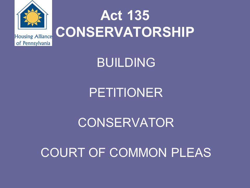 Act 135 CONSERVATORSHIP BUILDING PETITIONER CONSERVATOR COURT OF COMMON PLEAS