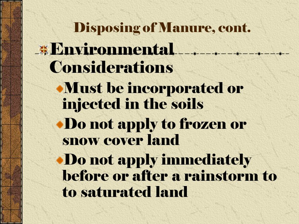 H. Disposing of Manure Spread on land All solid systems All liquid systems except lagoons Valuable as fertilizers