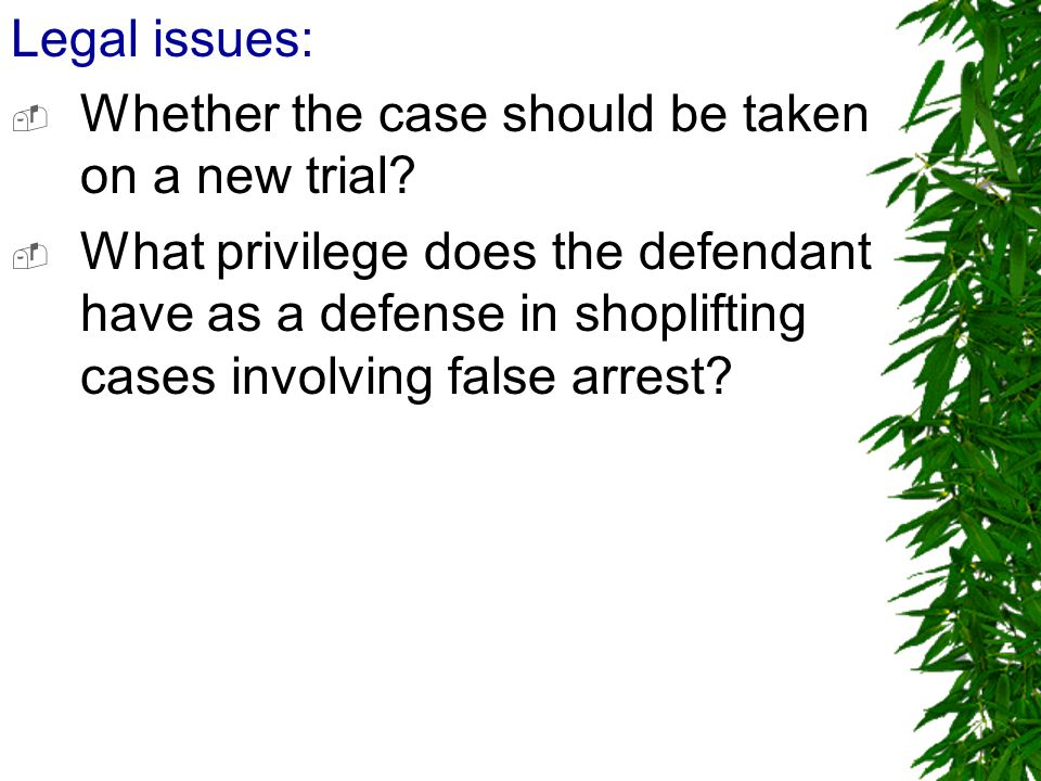 Legal issues:  Whether the case should be taken on a new trial.