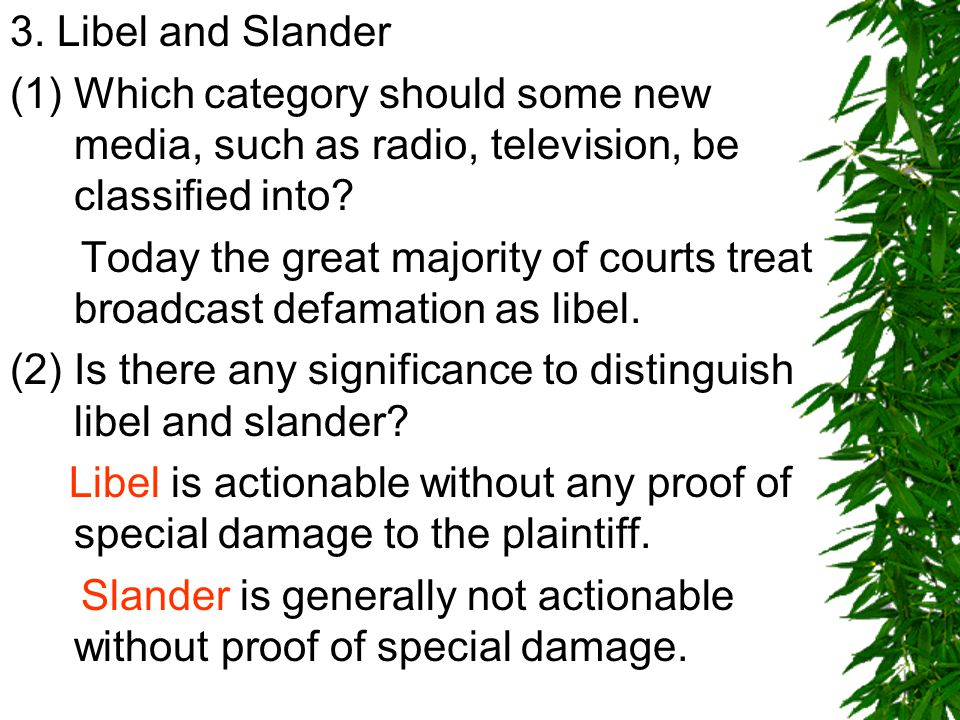 3. Libel and Slander (1) Which category should some new media, such as radio, television, be classified into? Today the great majority of courts treat