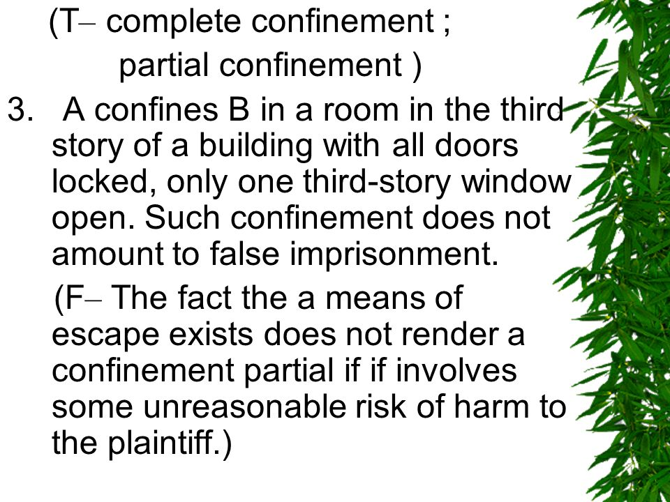 (T – complete confinement ; partial confinement ) 3.