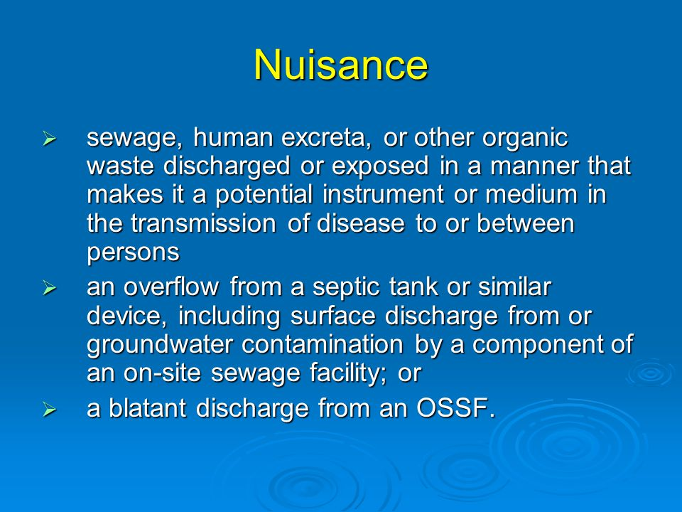 Nuisance  sewage, human excreta, or other organic waste discharged or exposed in a manner that makes it a potential instrument or medium in the trans