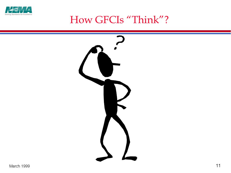 11 March 1999 How GFCIs Think