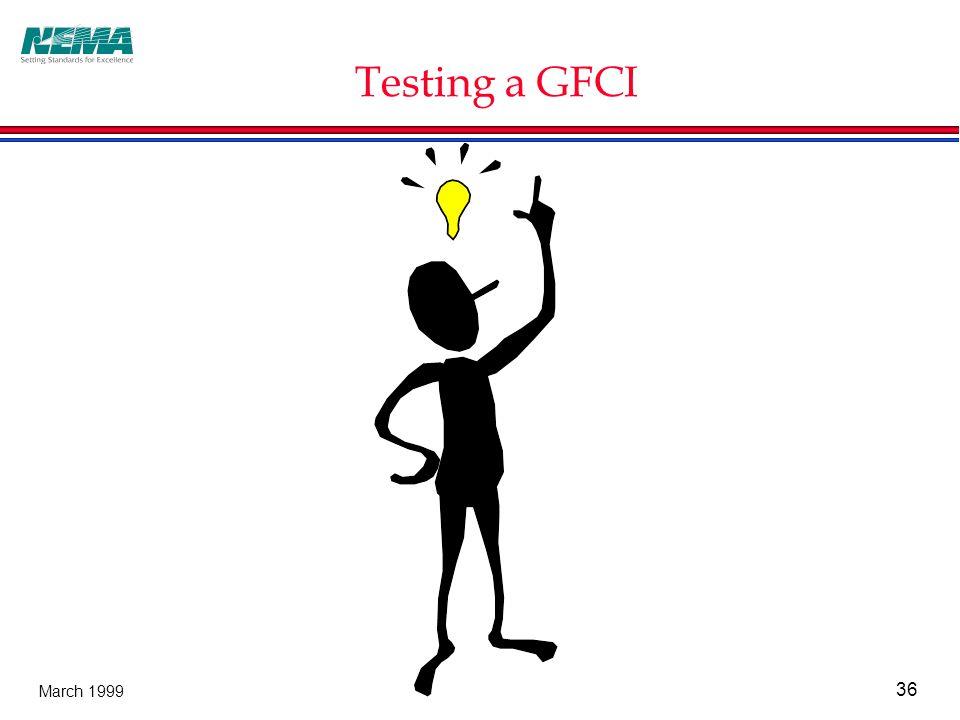 36 March 1999 Testing a GFCI