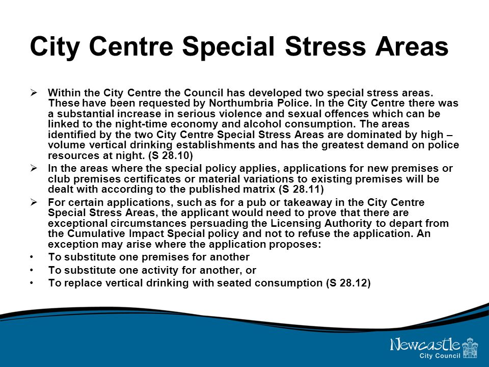 City Centre Special Stress Areas  Within the City Centre the Council has developed two special stress areas.