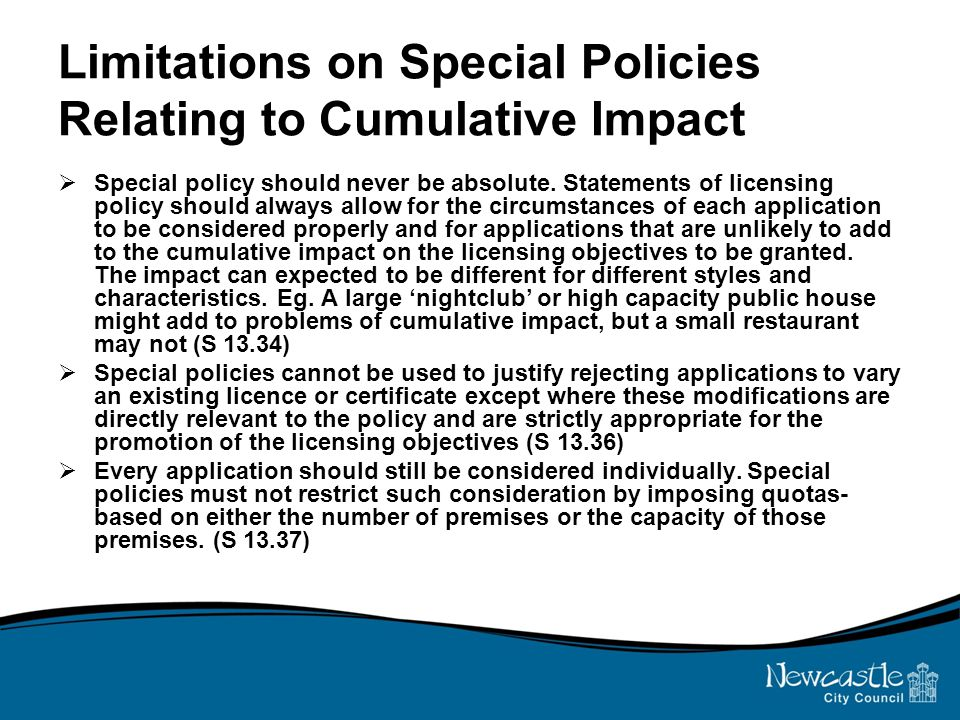 Limitations on Special Policies Relating to Cumulative Impact  Special policy should never be absolute.