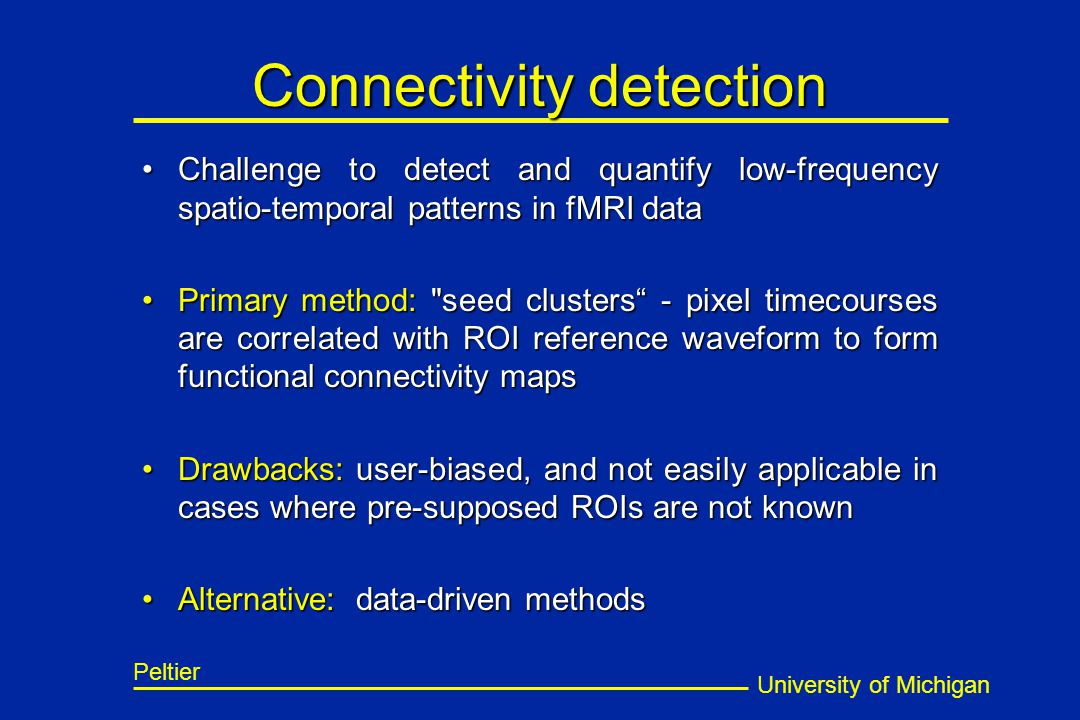 University of Michigan Peltier Connectivity detection Challenge to detect and quantify low-frequency spatio-temporal patterns in fMRI dataChallenge to
