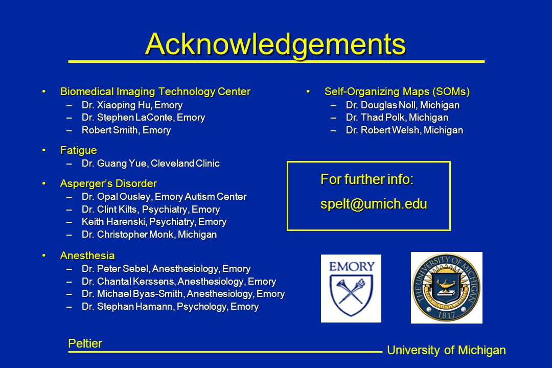 University of Michigan Peltier Acknowledgements Biomedical Imaging Technology CenterBiomedical Imaging Technology Center –Dr.