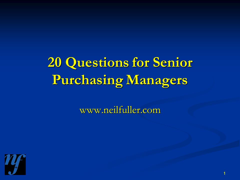 1 20 Questions for Senior Purchasing Managers www.neilfuller.com