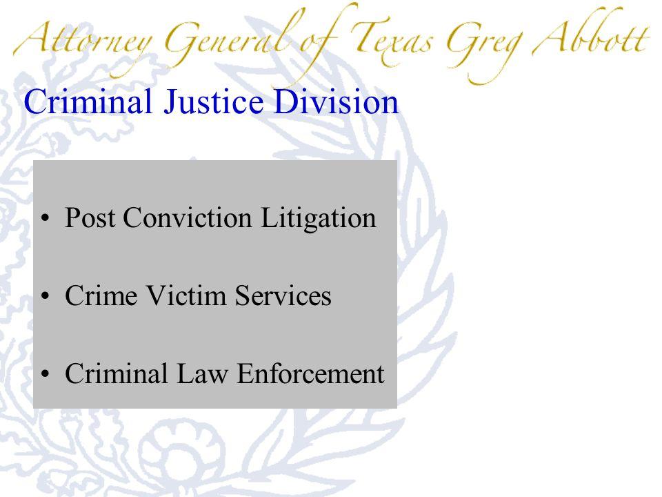 Criminal Justice Division Post Conviction Litigation Crime Victim Services Criminal Law Enforcement