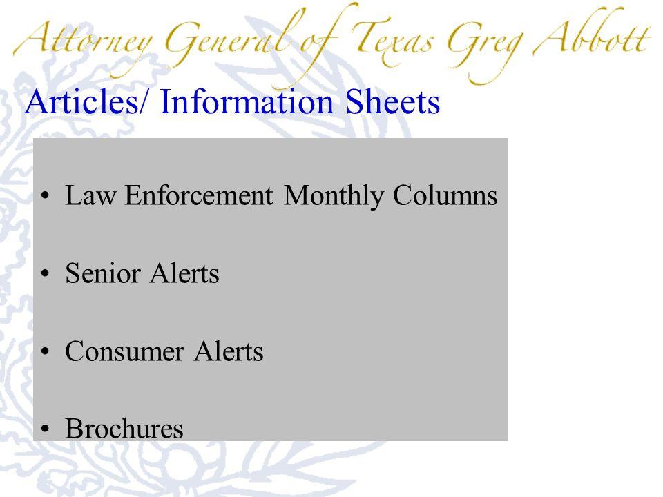 Articles/ Information Sheets Law Enforcement Monthly Columns Senior Alerts Consumer Alerts Brochures