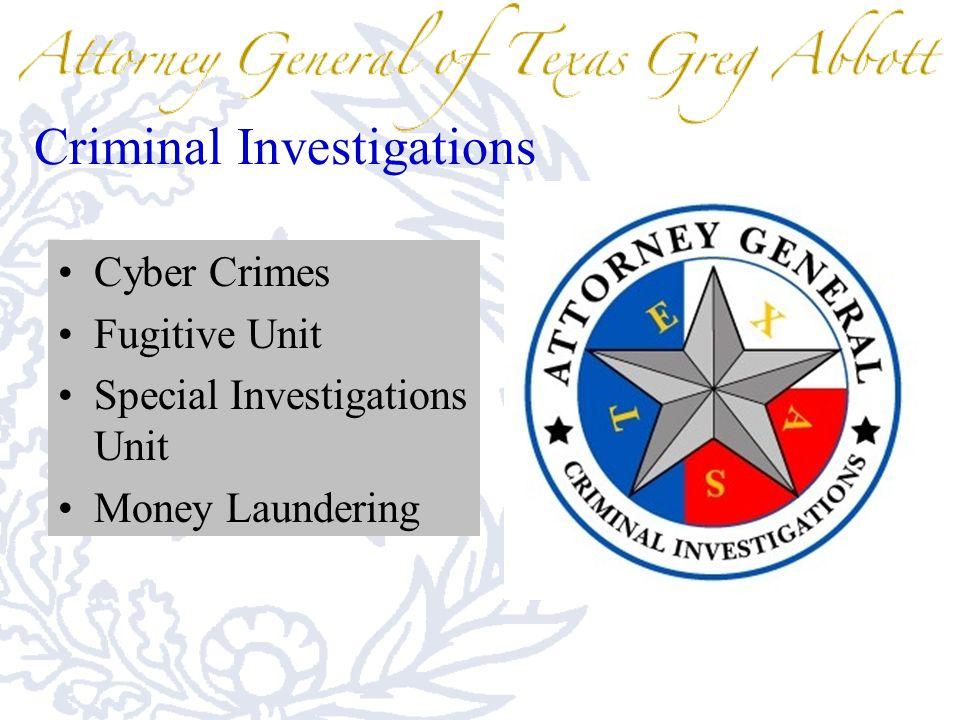 Criminal Investigations Cyber Crimes Fugitive Unit Special Investigations Unit Money Laundering